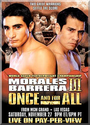 Once & For All: Erik Morales vs. Marco Antonio Barrera III