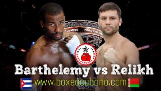 Rances Barthelemy vs Kiryl Relikh
